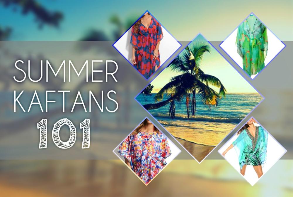 Summer Kaftans 101 (1/6)